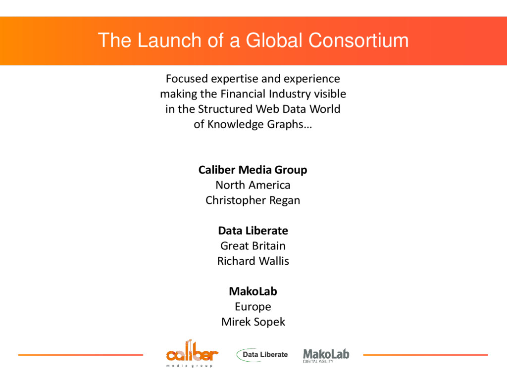 The Launch of a Global Consortium Focused exper...