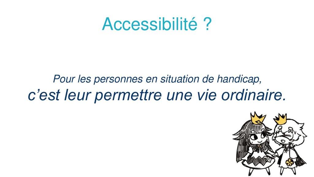 Pour les personnes en situation de handicap, c'...