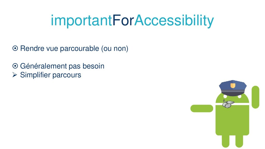 importantForAccessibility  Rendre vue parcoura...