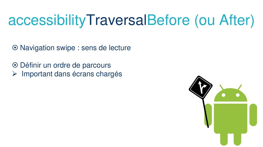 accessibilityTraversalBefore (ou After)  Navig...