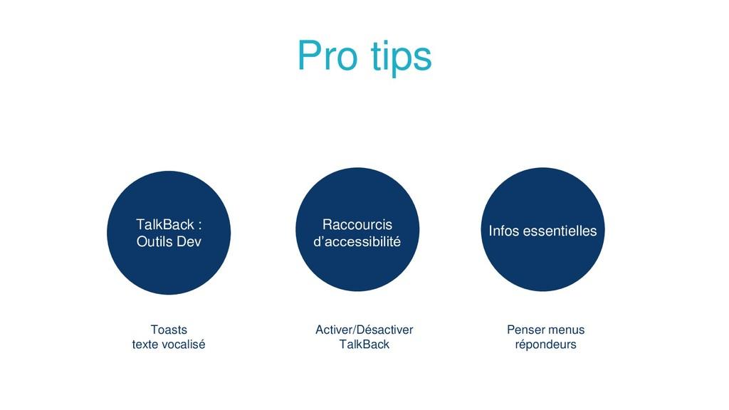 Pro tips TalkBack : Outils Dev Infos essentiell...