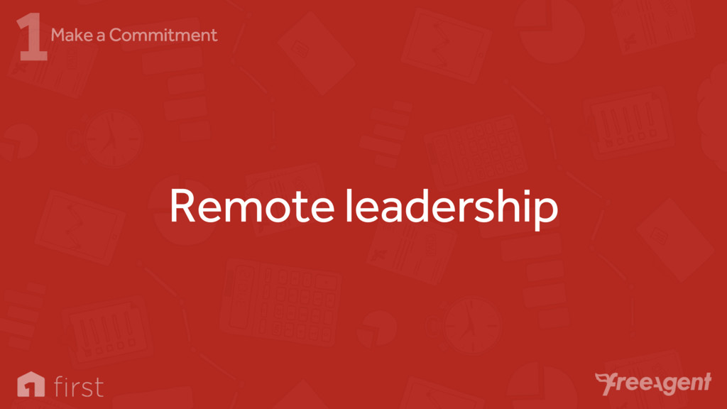 Remote leadership 1Make a Commitment