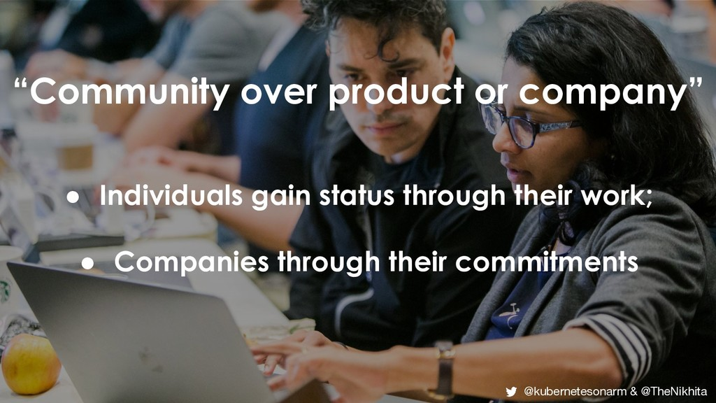 """Community over product or company"" ● Individua..."