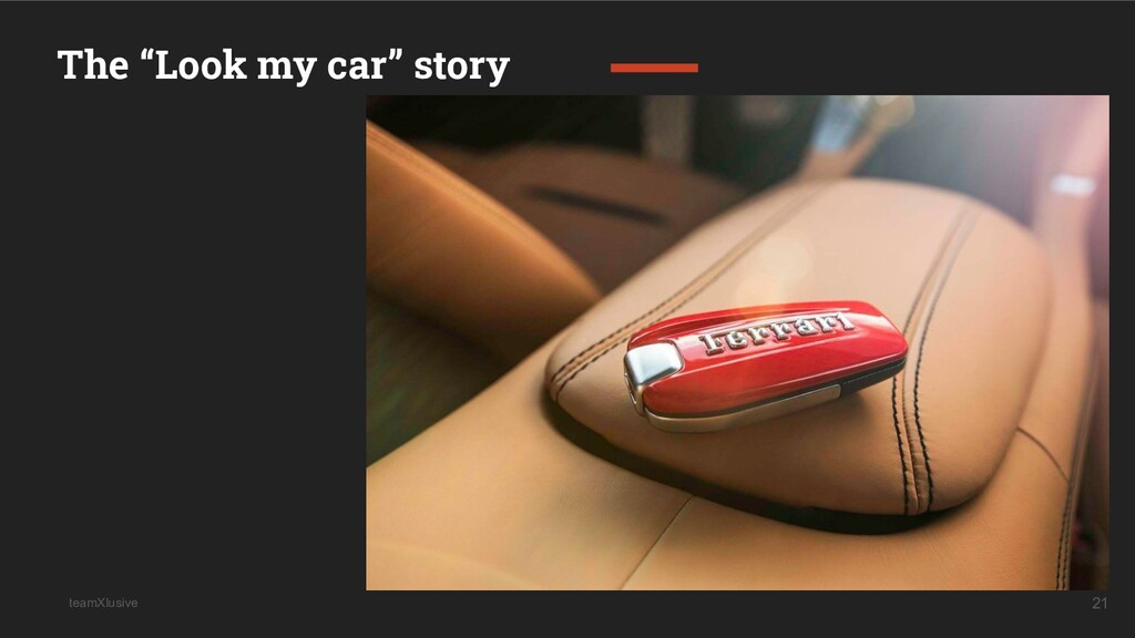 """teamXlusive 21 The """"Look my car"""" story"""