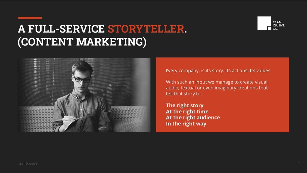 teamXlusive 4 A FULL-SERVICE STORYTELLER. (CONT...