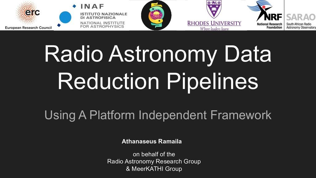 Radio Astronomy Data Reduction Pipelines Using ...