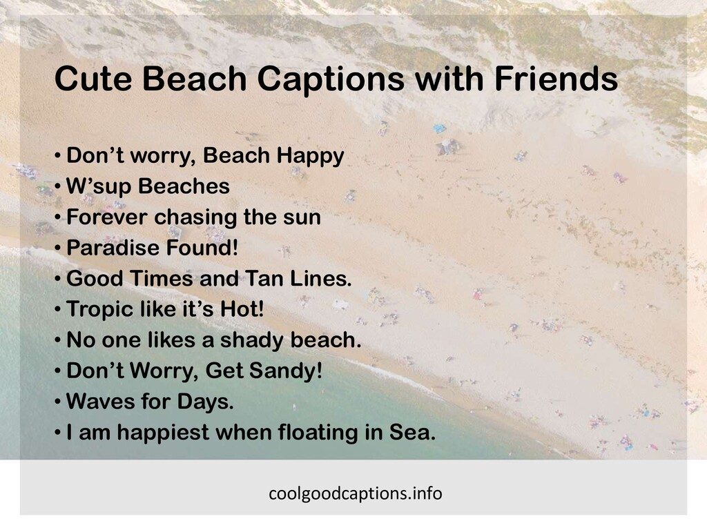 Cute Beach Captions with Friends • Don't worry,...
