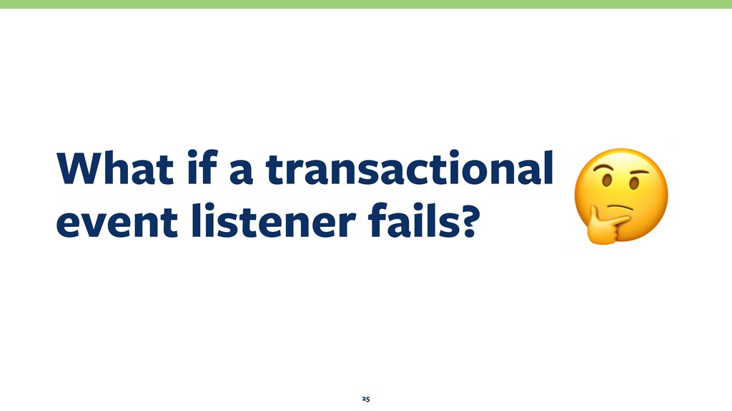 What if a transactional event listener fails? ...