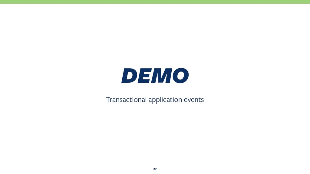 Transactional application events DEMO 27