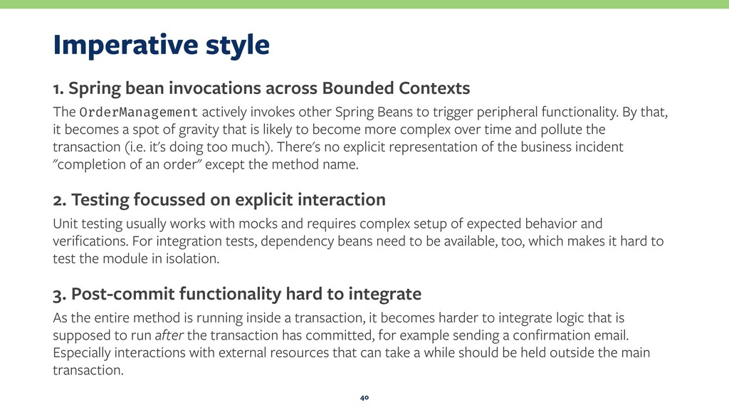 Imperative style 1. Spring bean invocations acr...