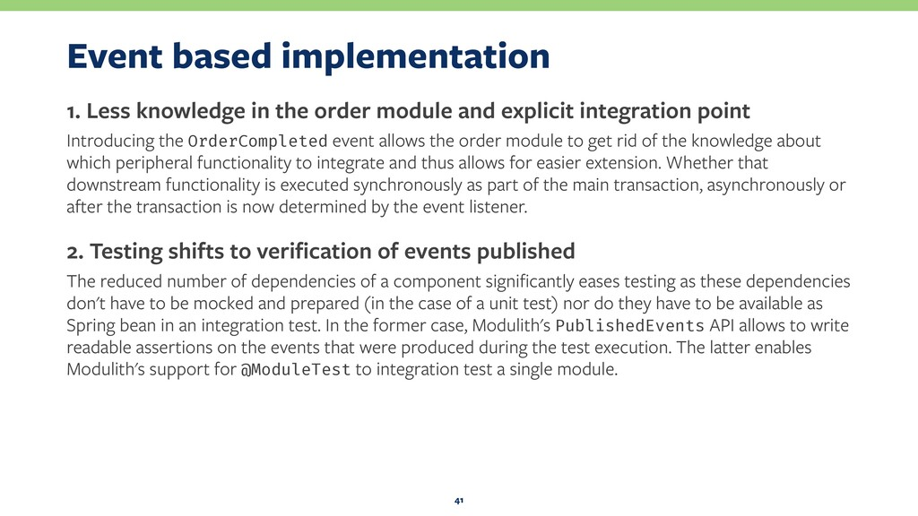 Event based implementation 1. Less knowledge in...