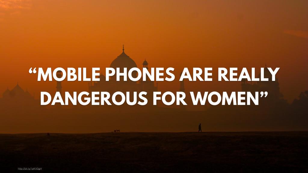"""MOBILE PHONES ARE REALLY DANGEROUS FOR WOMEN"" ..."
