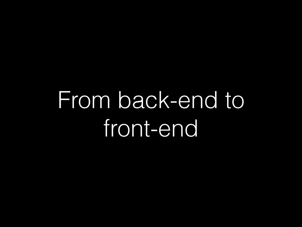 From back-end to front-end