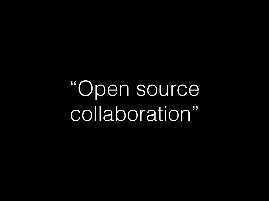 """Open source collaboration"""