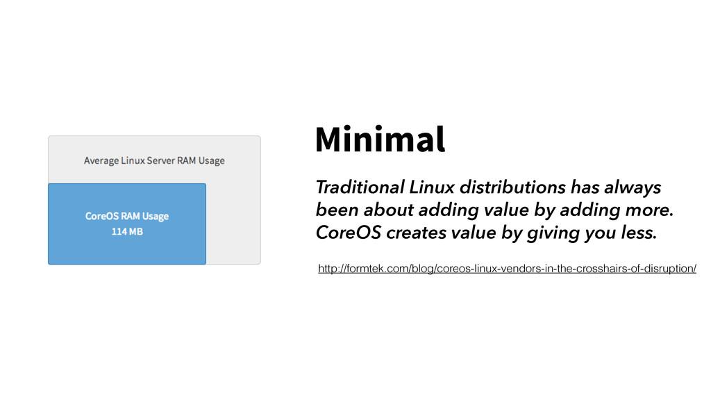 Minimal Traditional Linux distributions has alw...