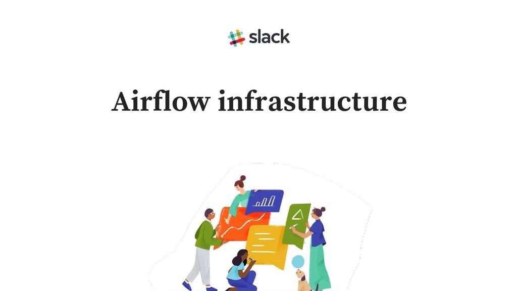 Airflow infrastructure
