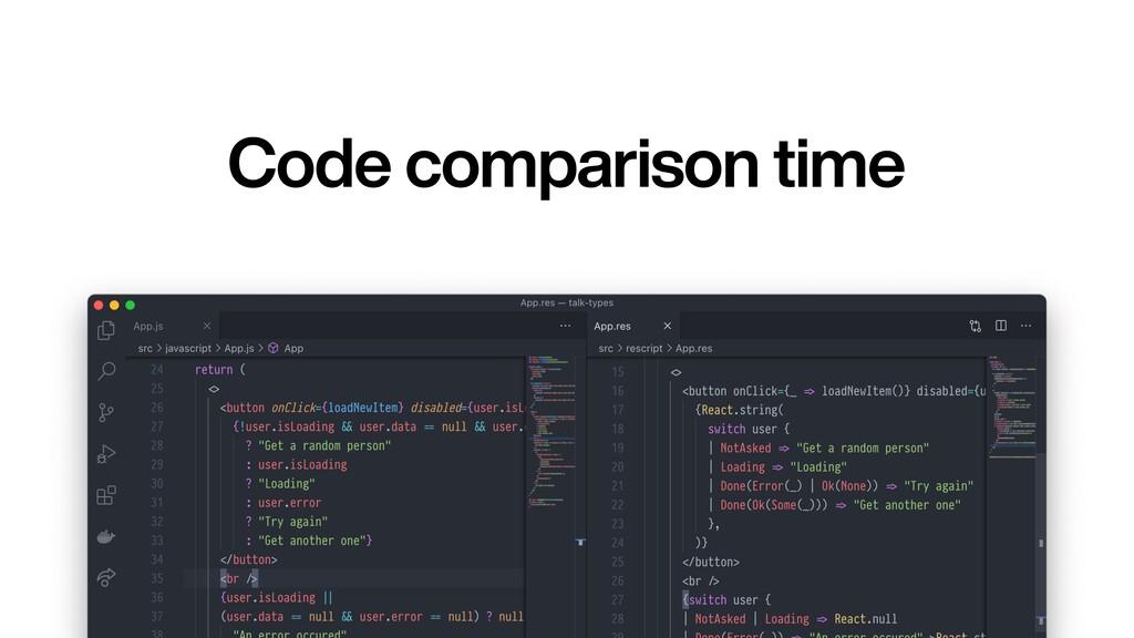 Code comparison time