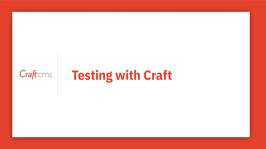 Testing with Craft