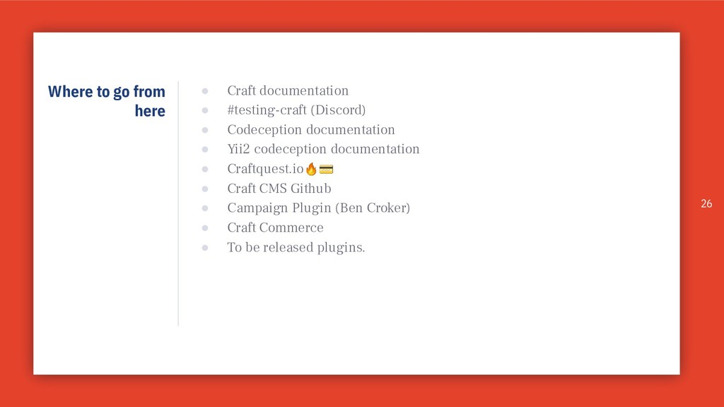 Where to go from here 26 ● Craft documentation ...