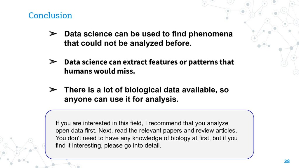 Conclusion 38 ➢ Data science can be used to fin...
