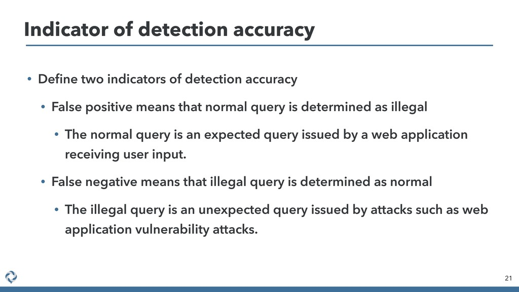 • Define two indicators of detection accuracy • ...