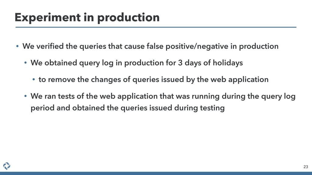 • We verified the queries that cause false posit...