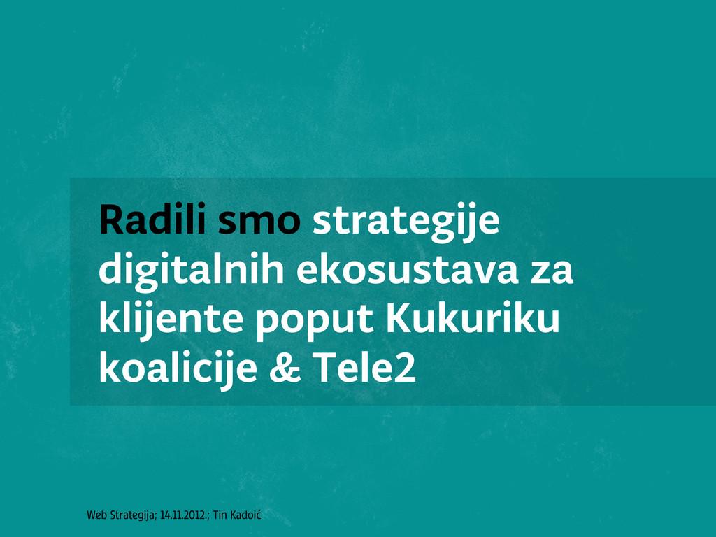 Web Strategija; 14.11.2012.; Tin Kadoić Radili ...