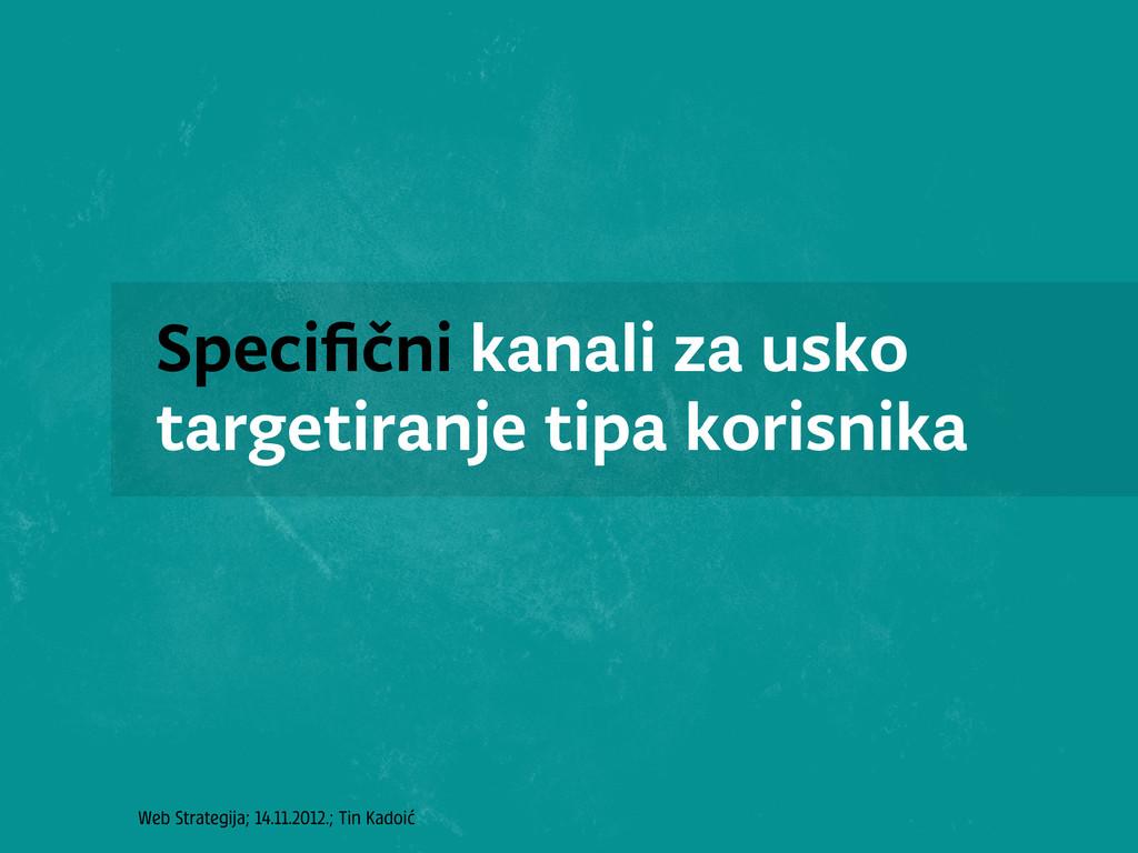 Web Strategija; 14.11.2012.; Tin Kadoić Specifič...