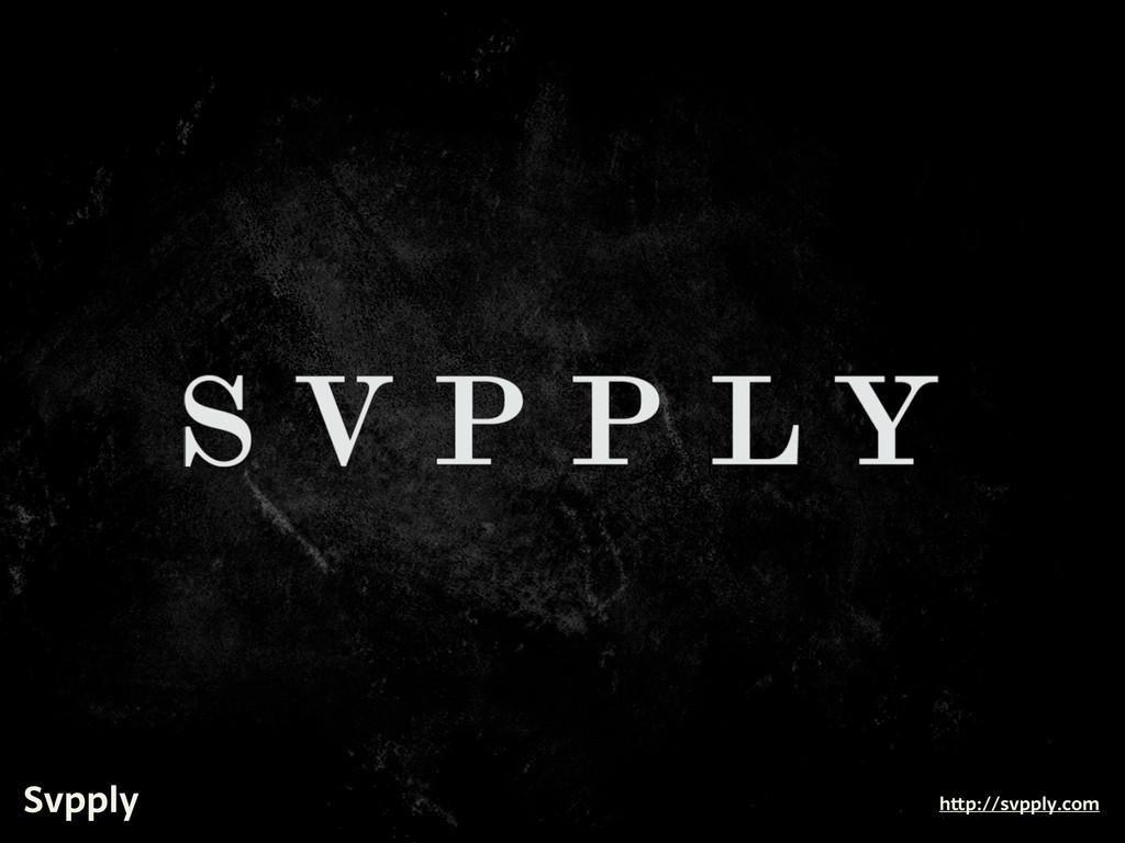 Svpply h p://svpply.com