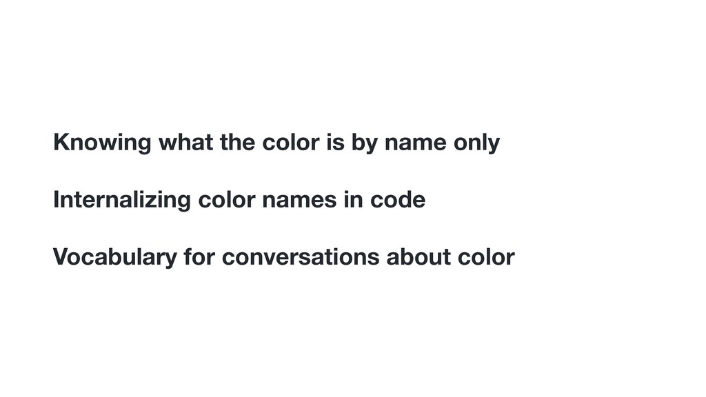 Knowing what the color is by name only Internal...