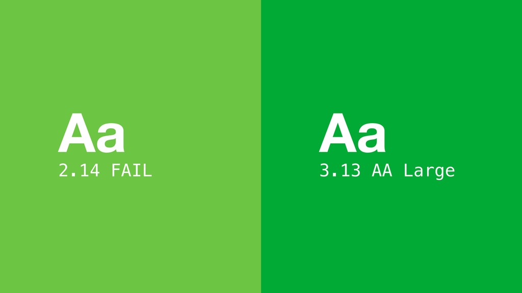 Aa 3.13 AA Large Aa 2.14 FAIL