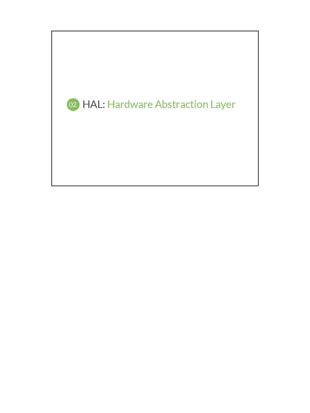 HAL: Hardware Abstraction Layer 02