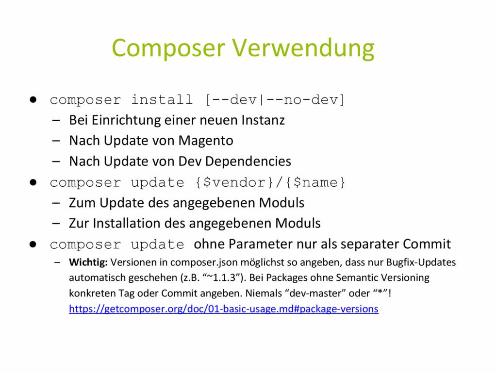 Composer Verwendung ● composer install [--dev|-...