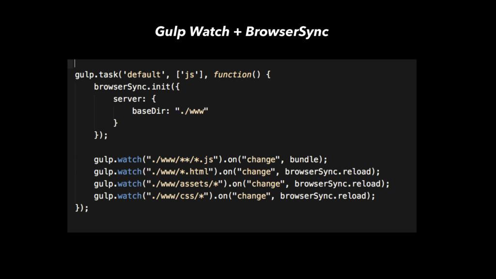 Gulp Watch + BrowserSync