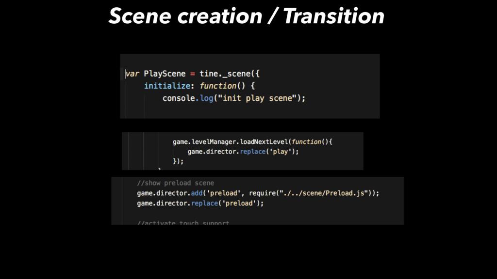 Scene creation / Transition