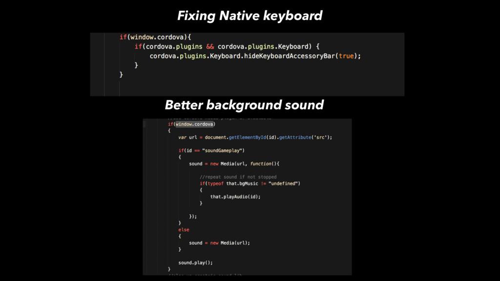 Fixing Native keyboard Better background sound