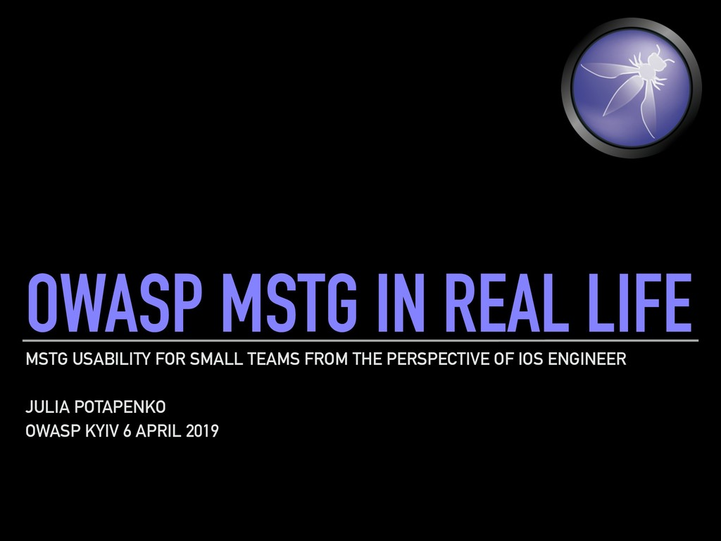 OWASP MSTG IN REAL LIFE MSTG USABILITY FOR SMAL...