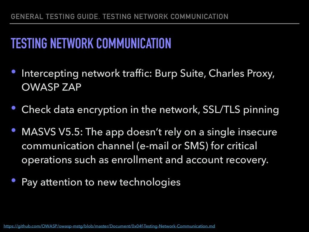 GENERAL TESTING GUIDE. TESTING NETWORK COMMUNIC...