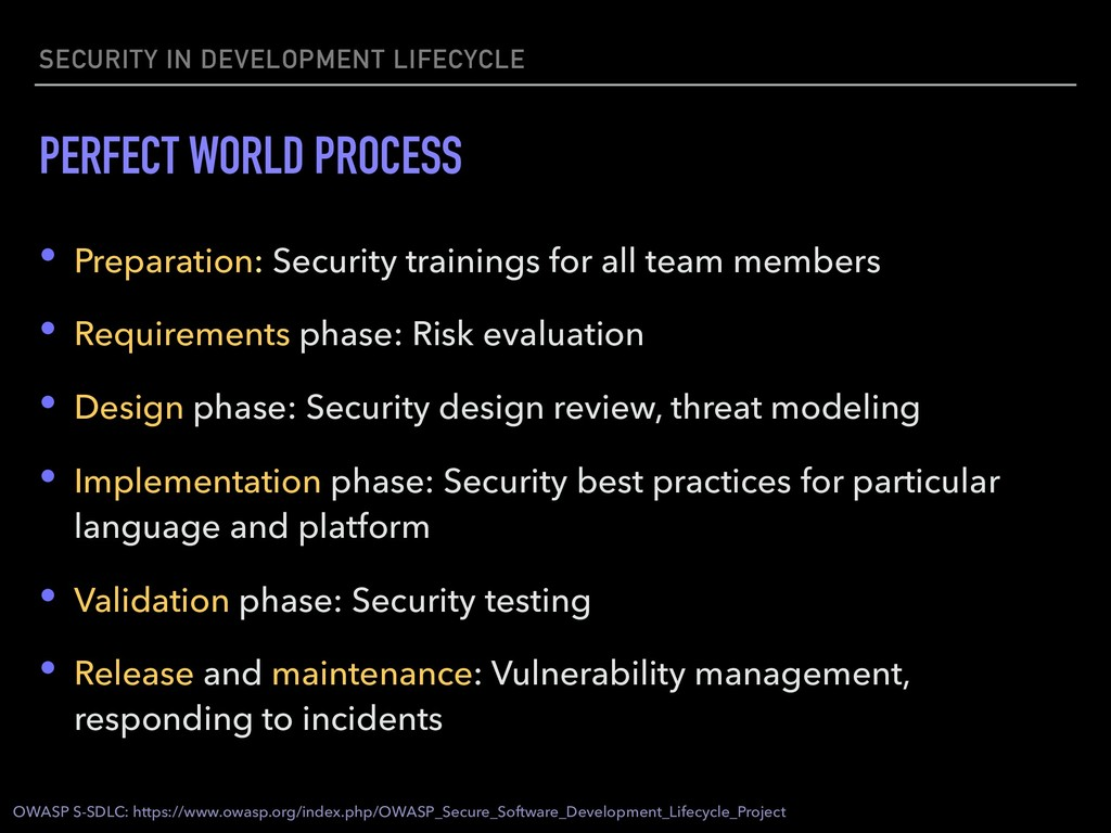 SECURITY IN DEVELOPMENT LIFECYCLE PERFECT WORLD...