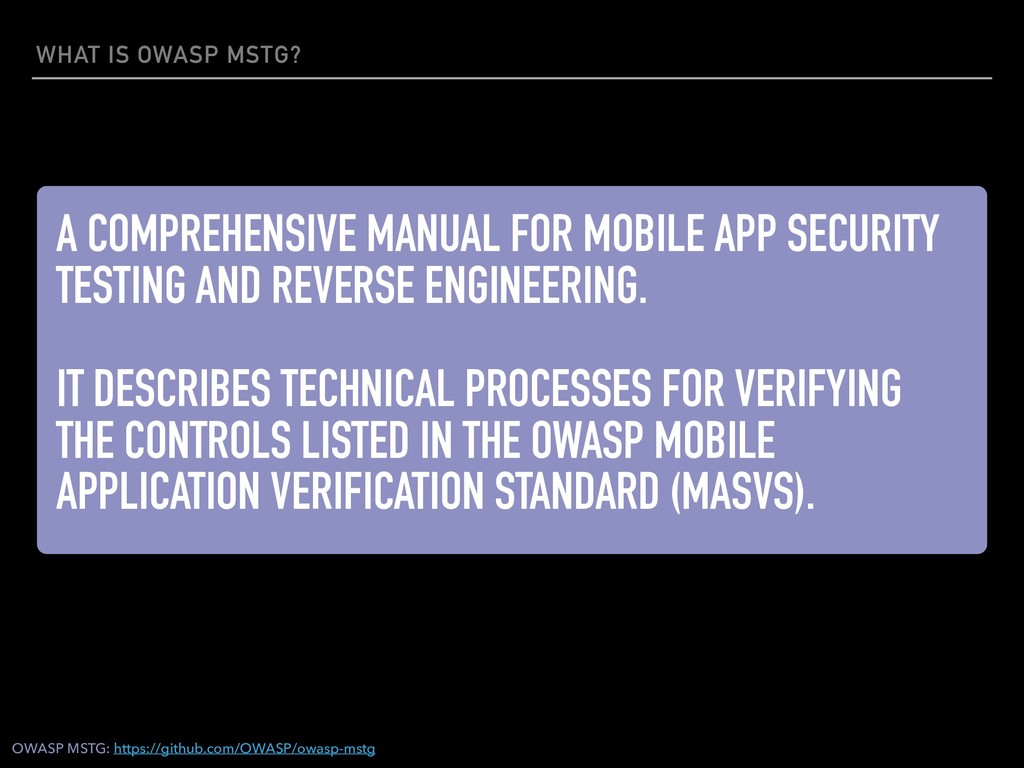 WHAT IS OWASP MSTG? A COMPREHENSIVE MANUAL FOR ...