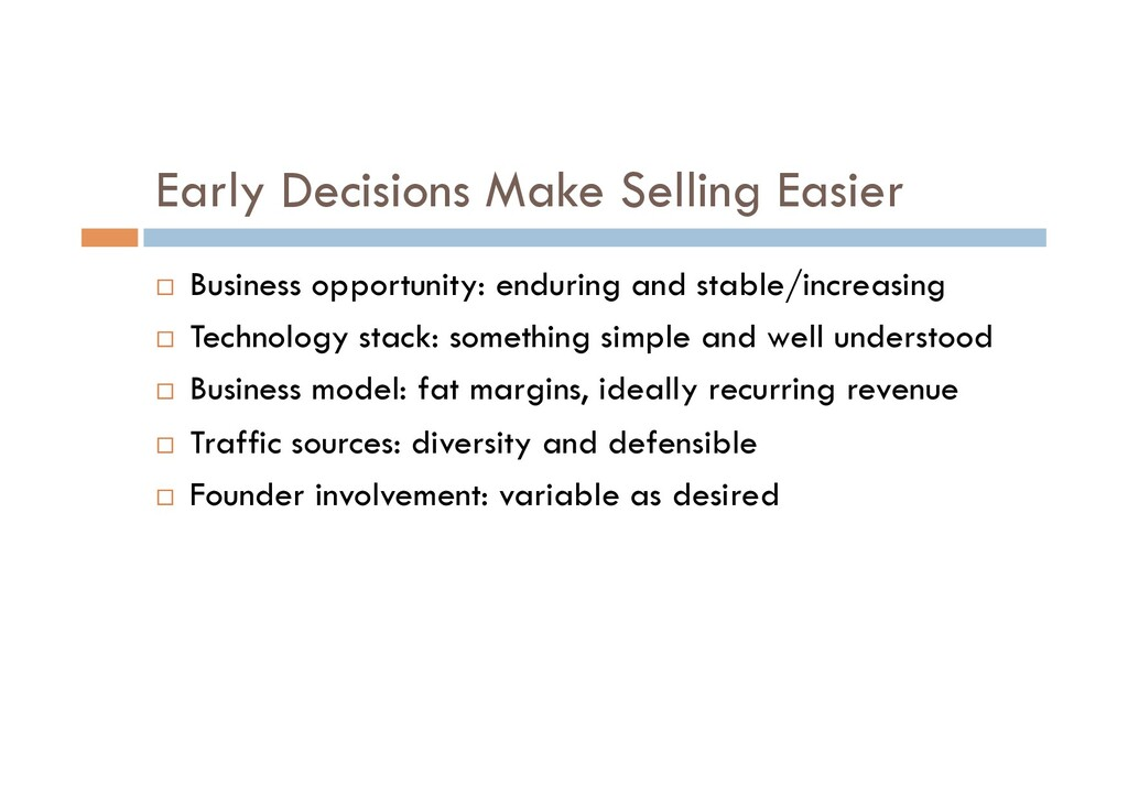 Early Decisions Make Selling Easier ¨  Business...