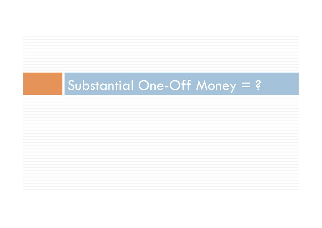 Substantial One-Off Money = ?