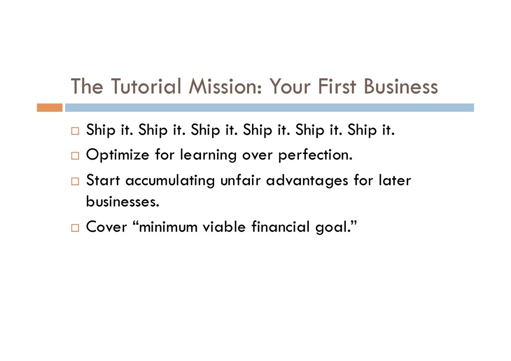 The Tutorial Mission: Your First Business ¨  Sh...