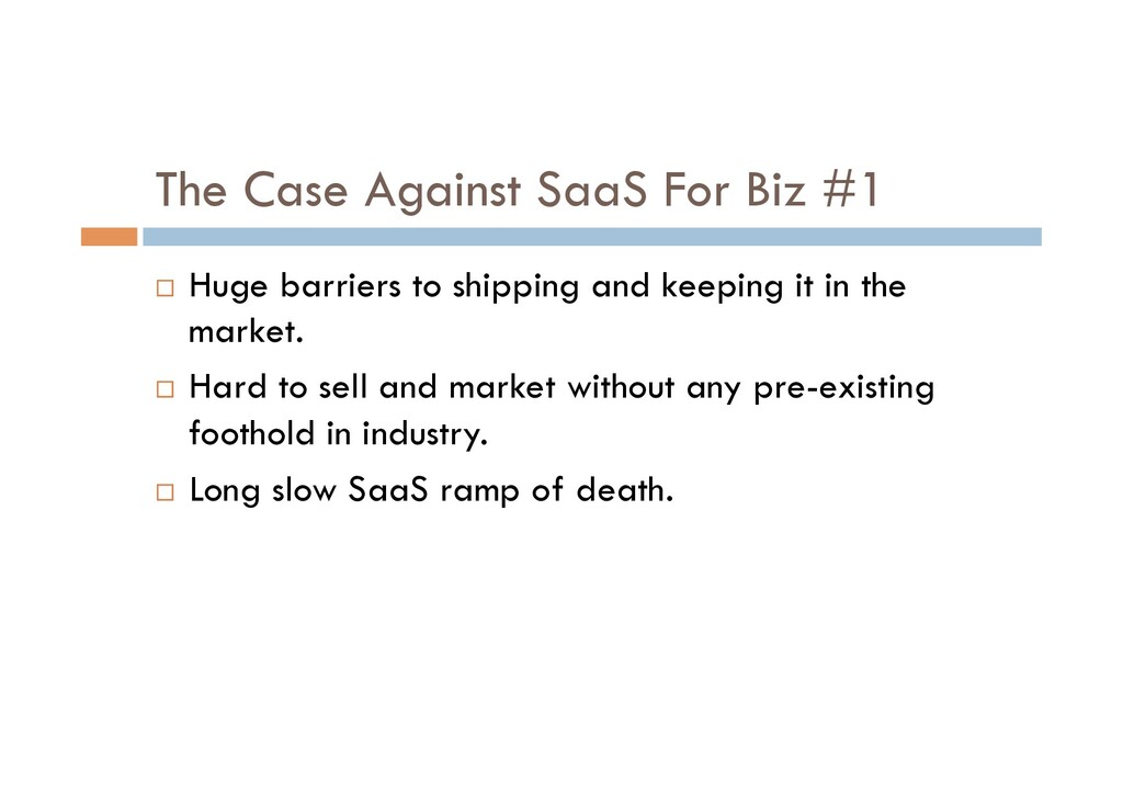 The Case Against SaaS For Biz #1 ¨  Huge barrie...