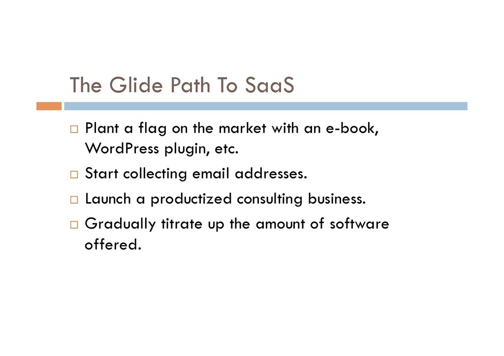 The Glide Path To SaaS ¨  Plant a flag on the m...