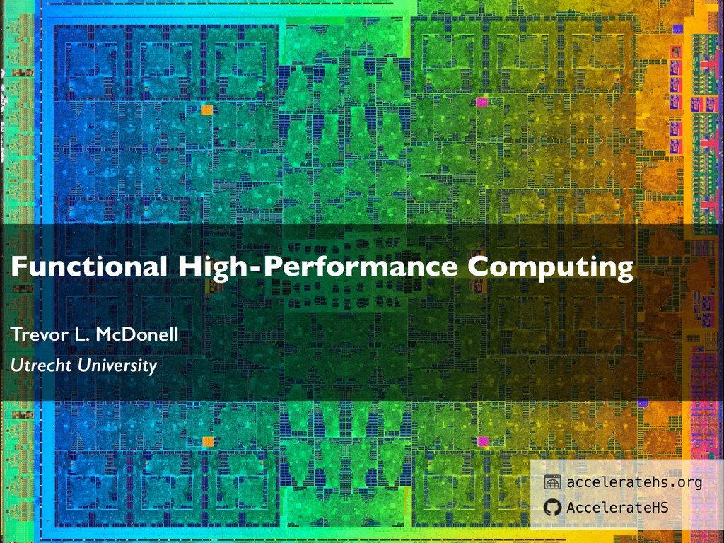 Functional High-Performance Computing Trevor L....