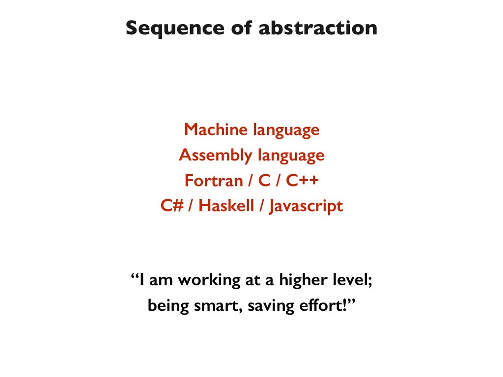 Sequence of abstraction Machine language