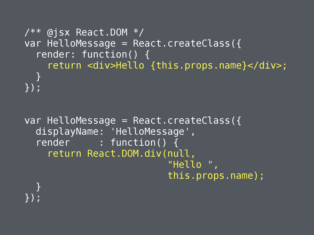 /** @jsx React.DOM */ var HelloMessage = React....