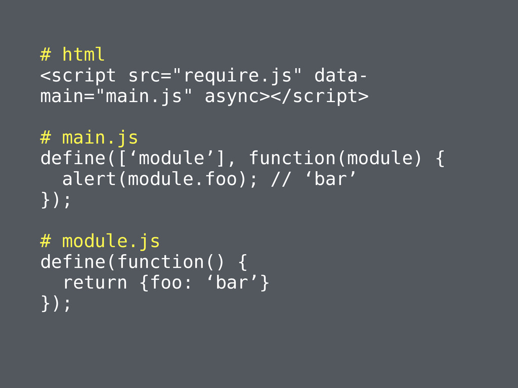"# html <script src=""require.js"" data- main=""mai..."