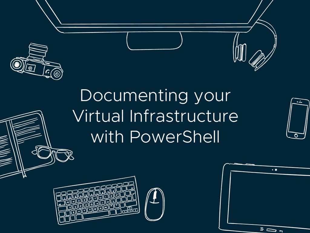 Documenting your Virtual Infrastructure with Po...